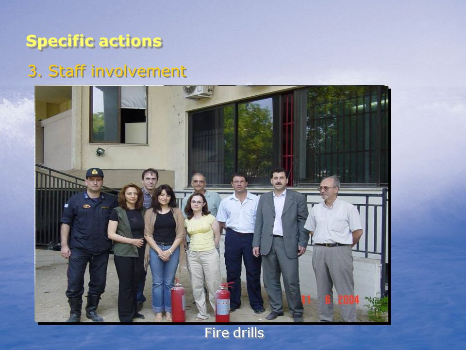 Specific actions 3. Staff involvement Fire drills