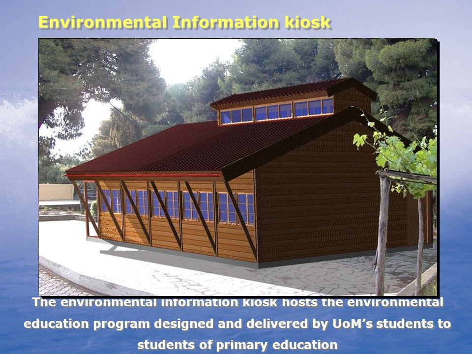 The environmental information kiosk hosts the environmental education program designed and delivered by UoMs students to students of primary education Environmental Information kiosk