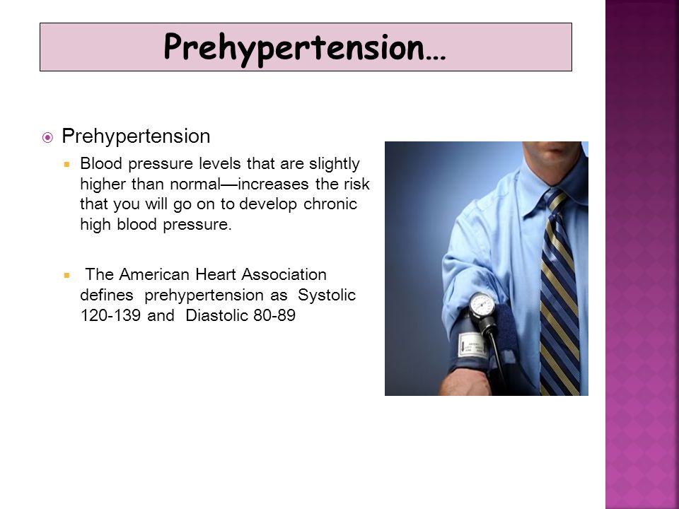 Blood Pressure Category Systolic mm Hg (upper #) Diastolic mm Hg (lower #) Normal less than 120andless than 80 Prehypertension120 – 139or80 – 89 High Blood Pressure (Hypertension) Stage 1 140 – 159or90 – 99 High Blood Pressure (Hypertension) Stage 2 160 or higheror100 or higher Hypertensive Crisis Hypertensive Crisis (Emergency care needed) Higher than 180orHigher than 110 Source: American Heart Association Blood Pressure Readings…