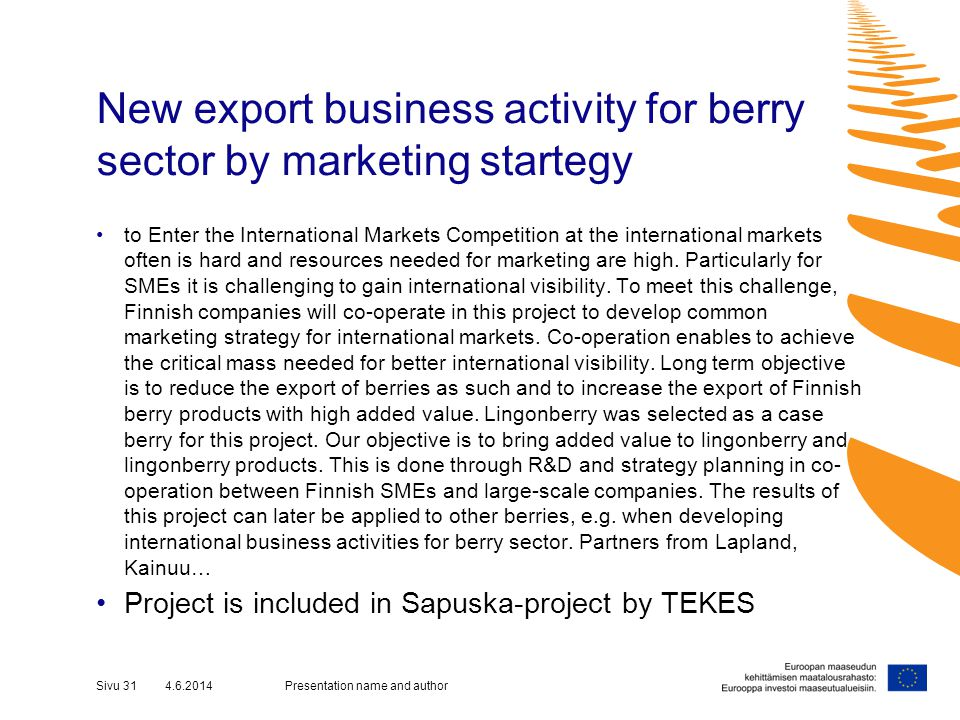 New export business activity for berry sector by marketing startegy to Enter the International Markets Competition at the international markets often is hard and resources needed for marketing are high.