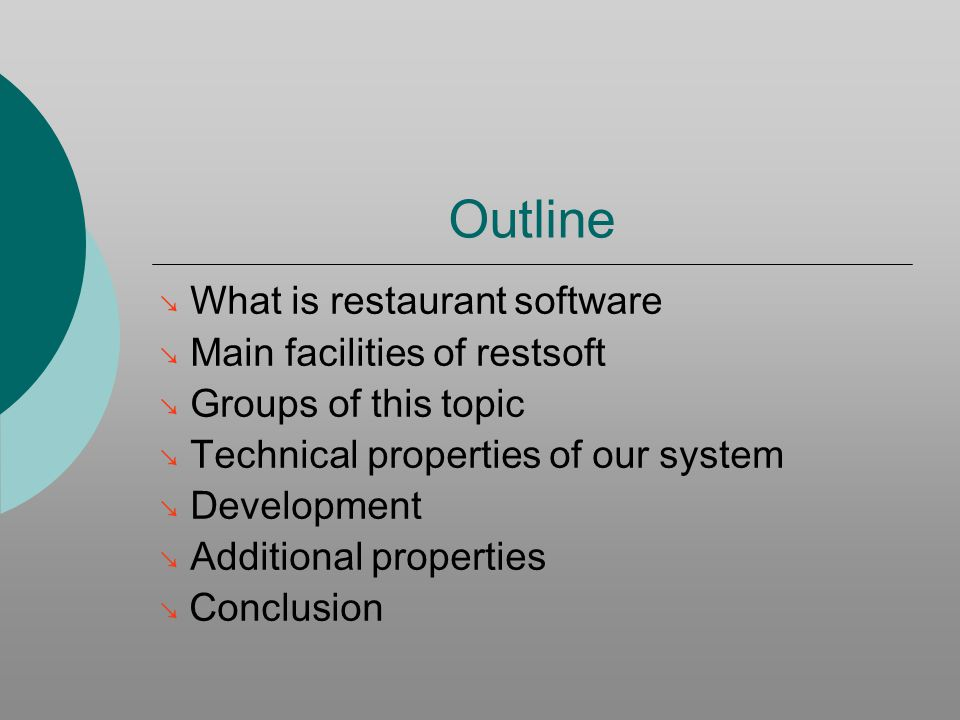 Outline What is restaurant software Main facilities of restsoft Groups of this topic Technical properties of our system Development Additional properties Conclusion