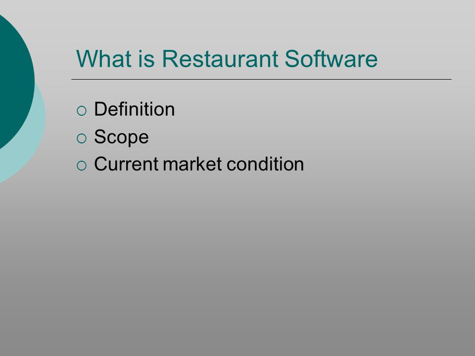What is Restaurant Software Definition Scope Current market condition