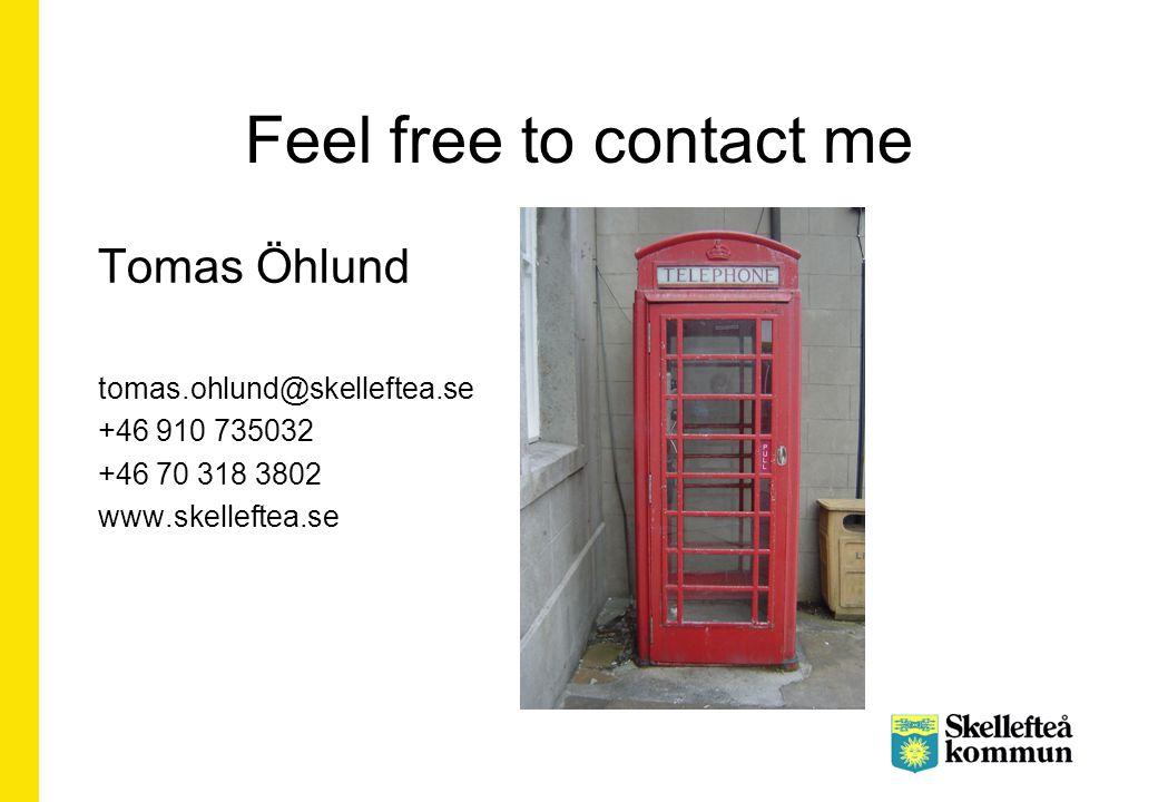 Feel free to contact me Tomas Öhlund tomas.ohlund@skelleftea.se +46 910 735032 +46 70 318 3802 www.skelleftea.se