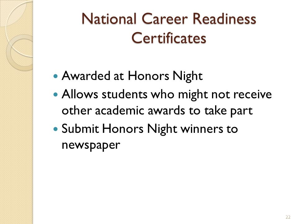 National Career Readiness Certificates Awarded at Honors Night Allows students who might not receive other academic awards to take part Submit Honors Night winners to newspaper 22