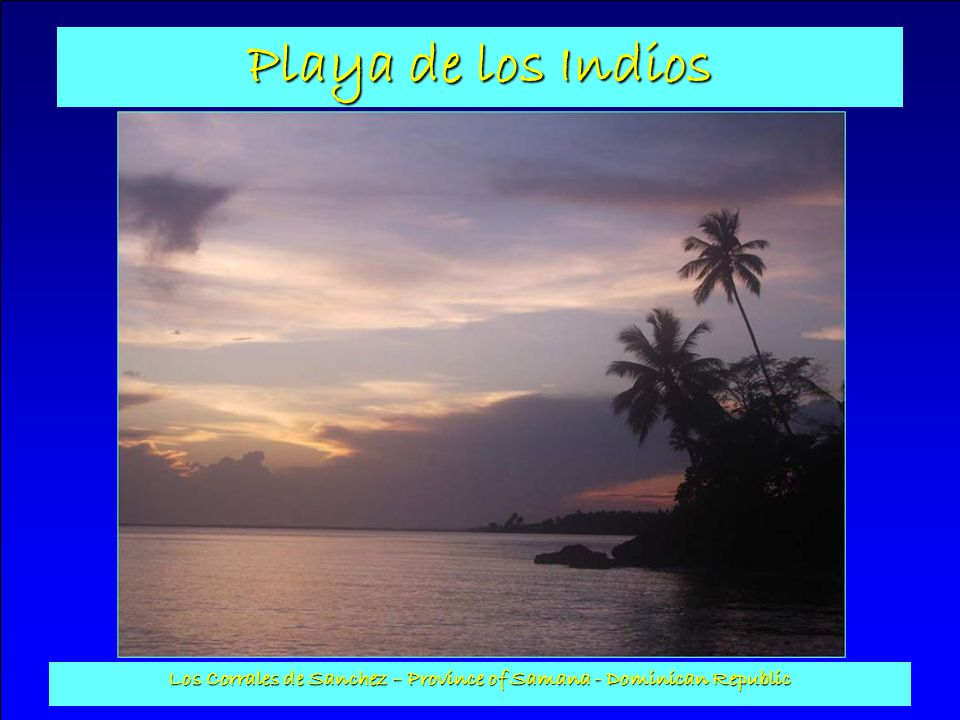 Playa de los Indios Los Corrales de Sanchez – Province of Samana - Dominican Republic