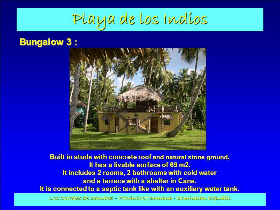 Playa de los Indios Los Corrales de Sanchez – Province of Samana - Dominican Republic Bungalow 3 : Built in studs with concrete roof and natural stone
