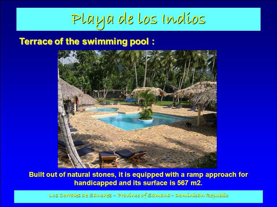 Playa de los Indios Los Corrales de Sanchez – Province of Samana - Dominican Republic Terrace of the swimming pool : Built out of natural stones, it i