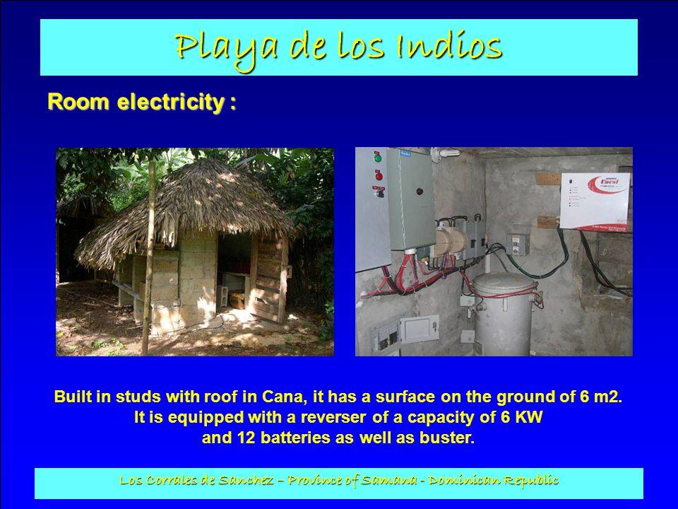 Playa de los Indios Los Corrales de Sanchez – Province of Samana - Dominican Republic Room electricity : Built in studs with roof in Cana, it has a su