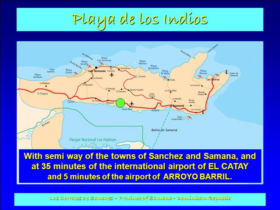 Playa de los Indios Los Corrales de Sanchez – Province of Samana - Dominican Republic Tourist project with human dimensions, the Playa de los Indios to a surface of 17921,65 m2