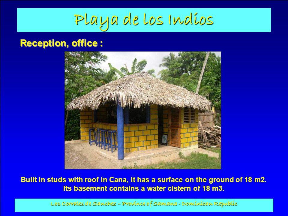 Playa de los Indios Los Corrales de Sanchez – Province of Samana - Dominican Republic Reception, office : Built in studs with roof in Cana, it has a s