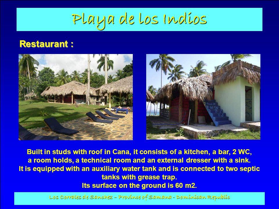 Playa de los Indios Los Corrales de Sanchez – Province of Samana - Dominican Republic Restaurant : Built in studs with roof in Cana, it consists of a