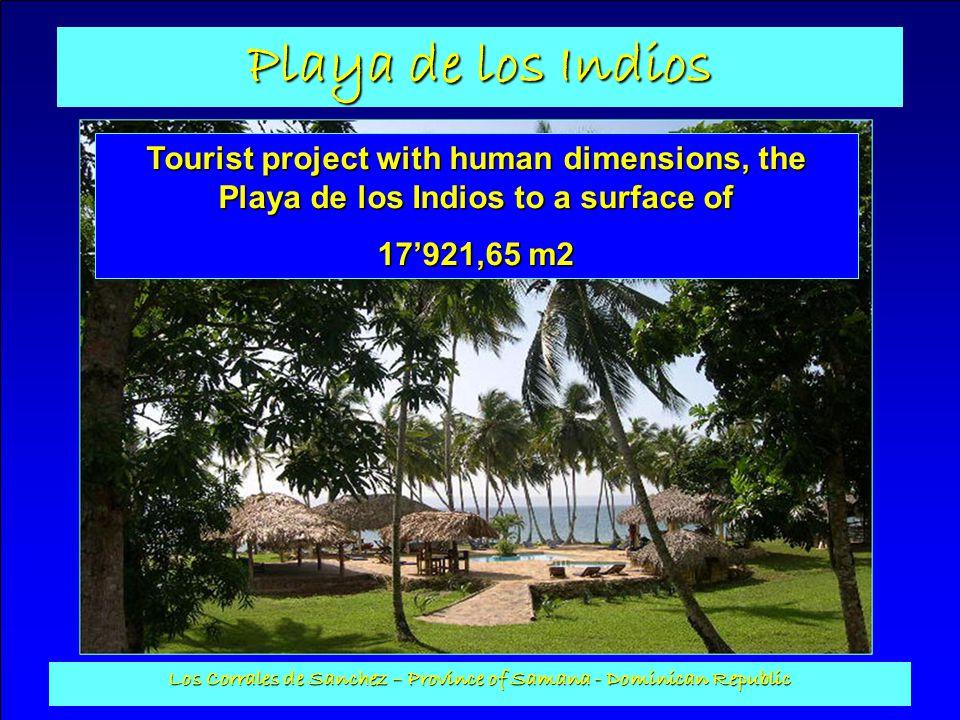 Playa de los Indios Los Corrales de Sanchez – Province of Samana - Dominican Republic Tourist project with human dimensions, the Playa de los Indios t