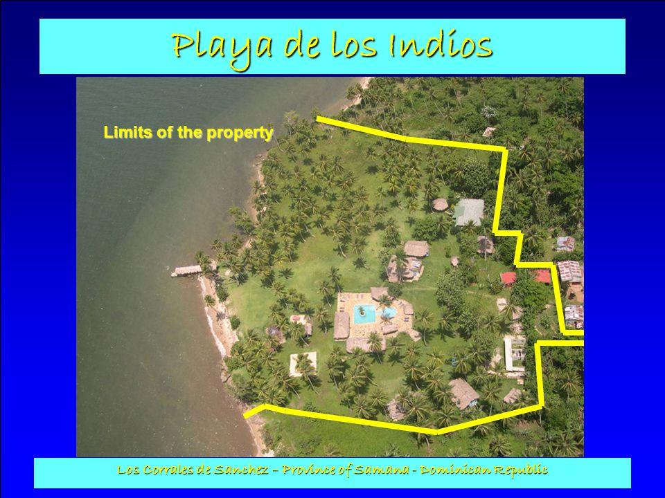 Playa de los Indios Los Corrales de Sanchez – Province of Samana - Dominican Republic Limits of the property