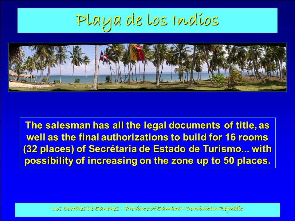 Playa de los Indios Los Corrales de Sanchez – Province of Samana - Dominican Republic Ground of beach-volleyball : Of a surface of 100 m2, its ground is out of sand.