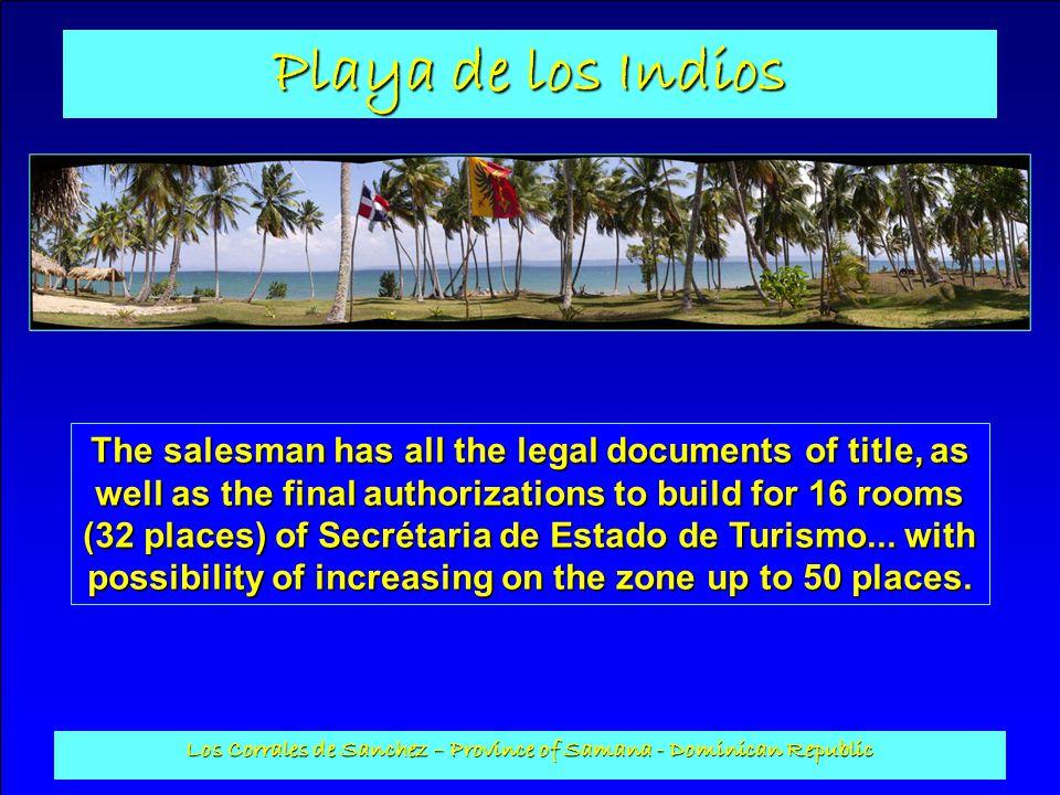 Playa de los Indios Los Corrales de Sanchez – Province of Samana - Dominican Republic For all further information, to contact it 001 809 516 47 28 or to 0041 79 203 43 53 or to write with patricketcricri@playadelosindios.com