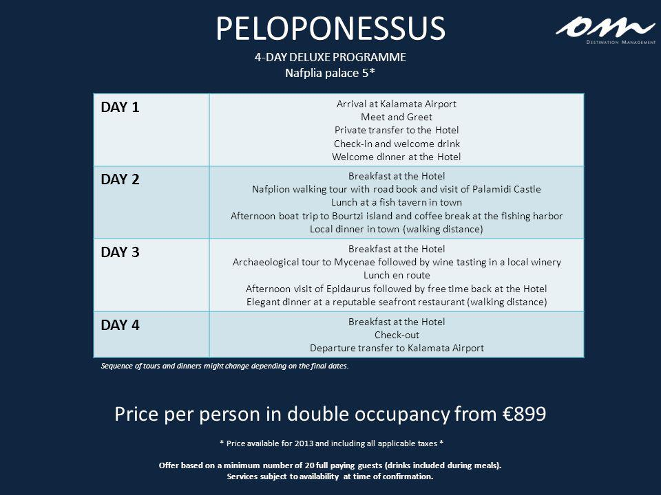 PELOPONESSUS 4-DAY DELUXE PROGRAMME Nafplia palace 5* Sequence of tours and dinners might change depending on the final dates.