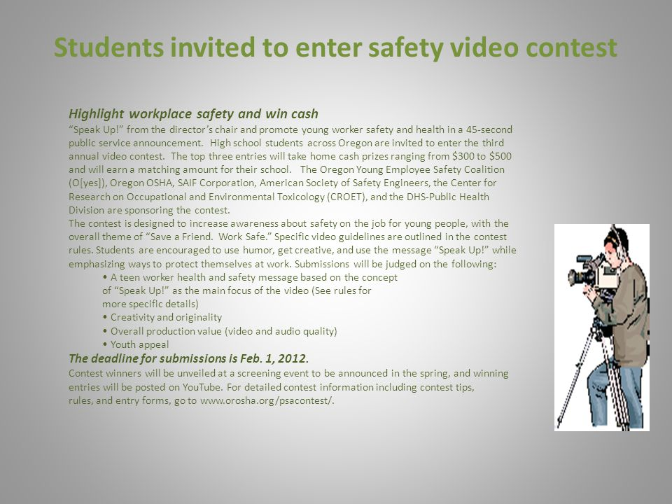 Students invited to enter safety video contest Highlight workplace safety and win cash Speak Up.