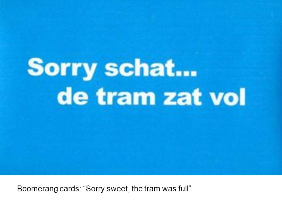 Boomerang cards: Sorry sweet, the tram was full