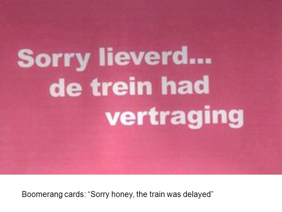 Boomerang cards: Sorry honey, the train was delayed