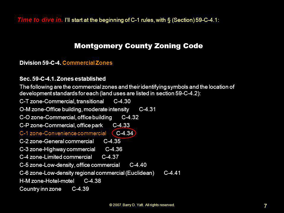 © 2007. Barry D. Yatt. All rights reserved. 7 Montgomery County Zoning Code Division 59-C-4.
