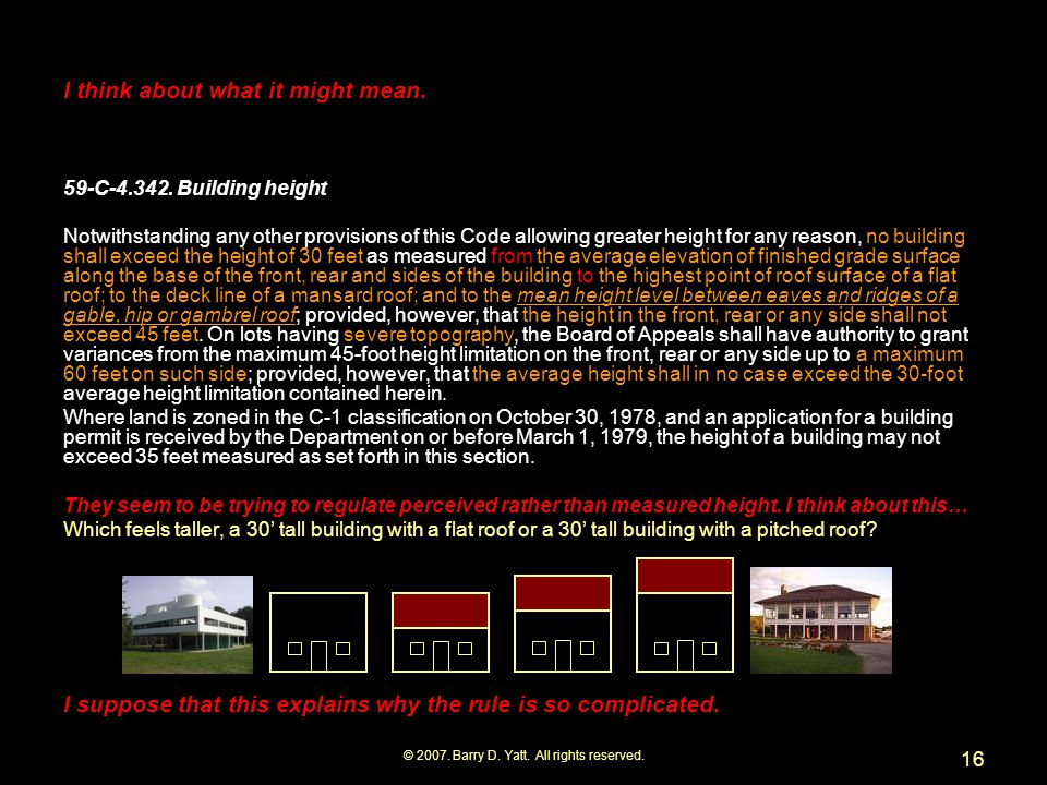 © 2007. Barry D. Yatt. All rights reserved. 16 59-C-4.342. Building height Notwithstanding any other provisions of this Code allowing greater height f