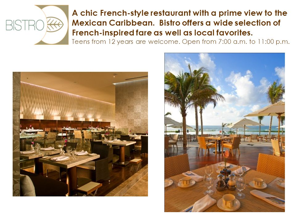 A chic French-style restaurant with a prime view to the Mexican Caribbean.