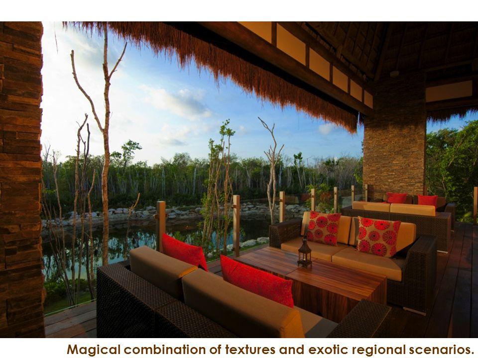 Magical combination of textures and exotic regional scenarios.