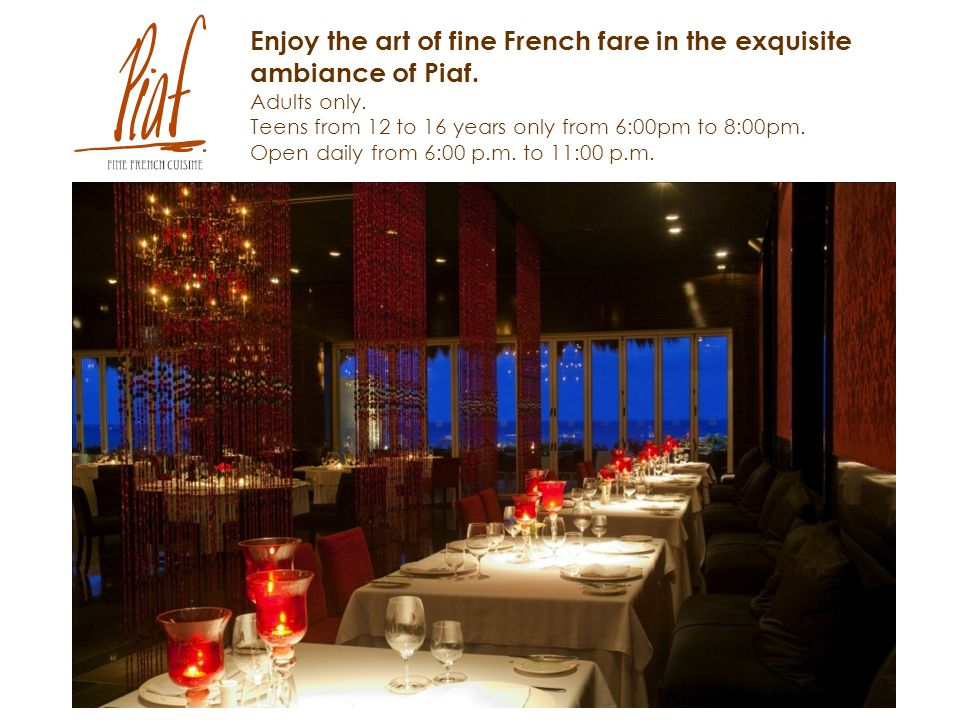 Enjoy the art of fine French fare in the exquisite ambiance of Piaf.