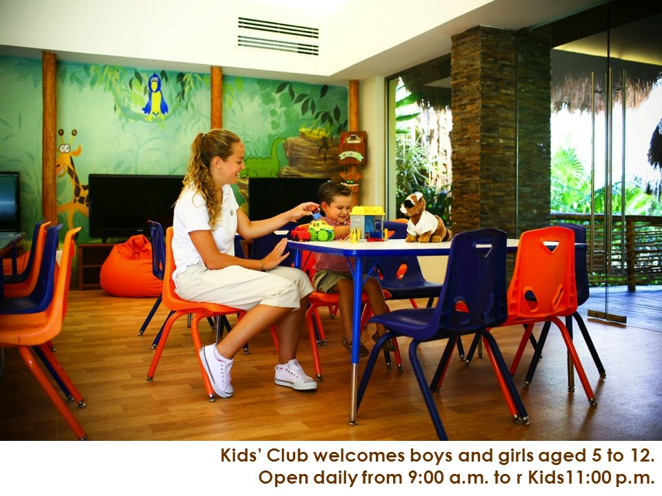 Kids Club welcomes boys and girls aged 5 to 12. Open daily from 9:00 a.m. to r Kids11:00 p.m.