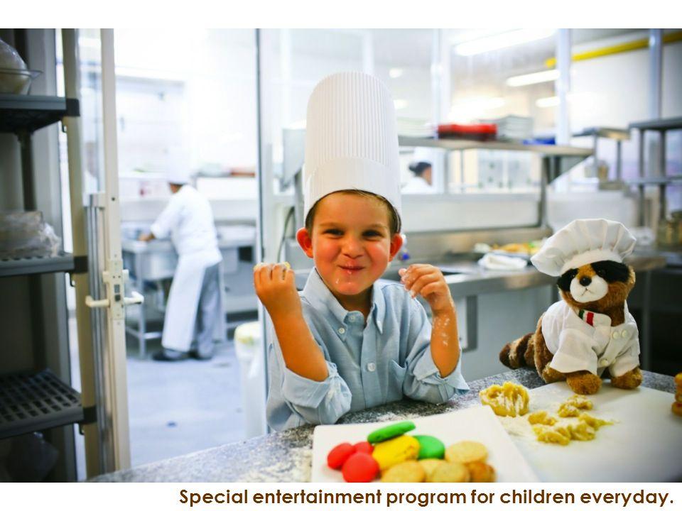 Special entertainment program for children everyday.