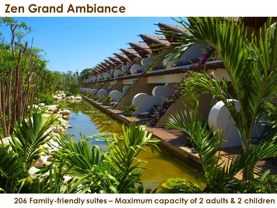 206 Family-friendly suites – Maximum capacity of 2 adults & 2 children Zen Grand Ambiance