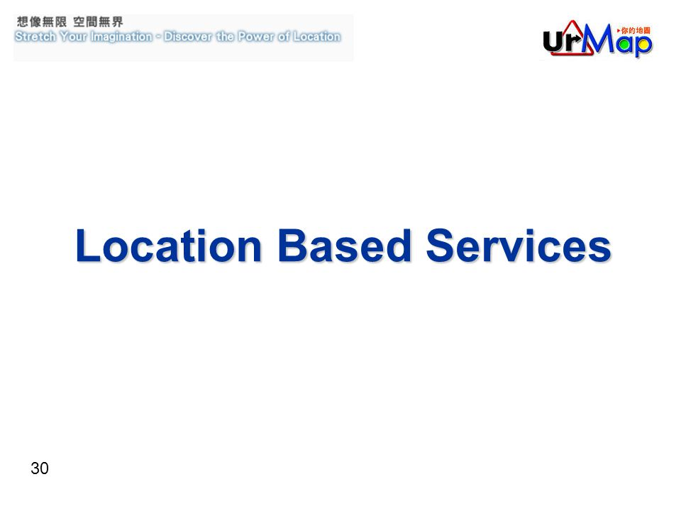 30 Location Based Services
