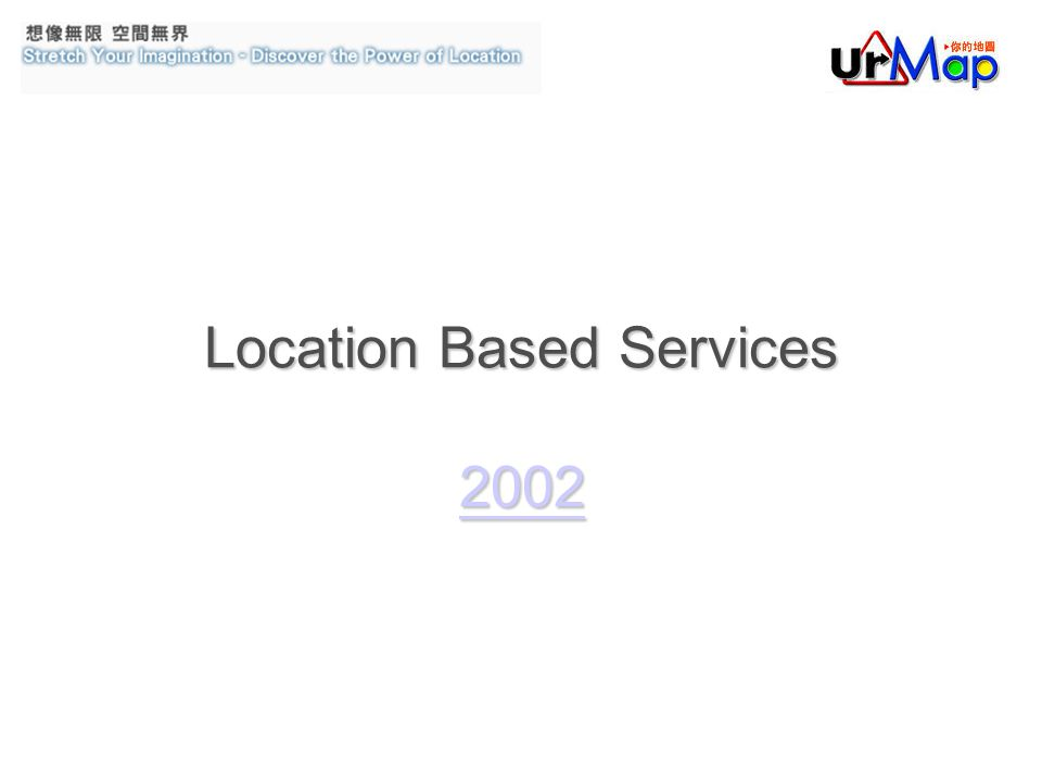 Location Based Services 2002 2002
