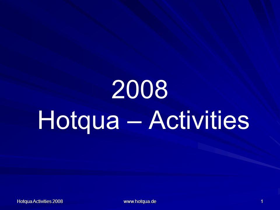 Hotqua Activities 2008 www.hotqua.de 1 2008 Hotqua – Activities
