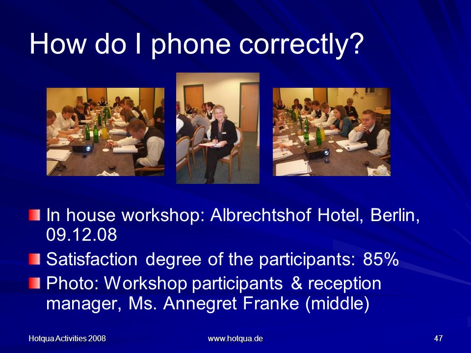 Hotqua Activities 2008 www.hotqua.de 47 How do I phone correctly.