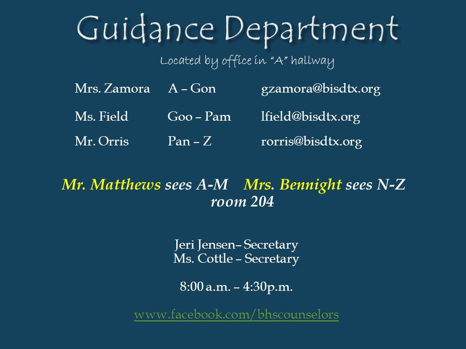 Located by office in A hallway Mrs. ZamoraA – Gongzamora@bisdtx.org Ms. FieldGoo – Pamlfield@bisdtx.org Mr. OrrisPan – Z rorris@bisdtx.org Mr. Matthew