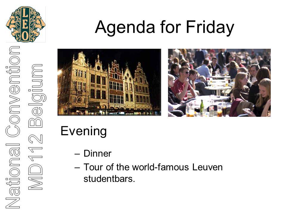 Agenda for Friday Evening –Dinner –Tour of the world-famous Leuven studentbars.