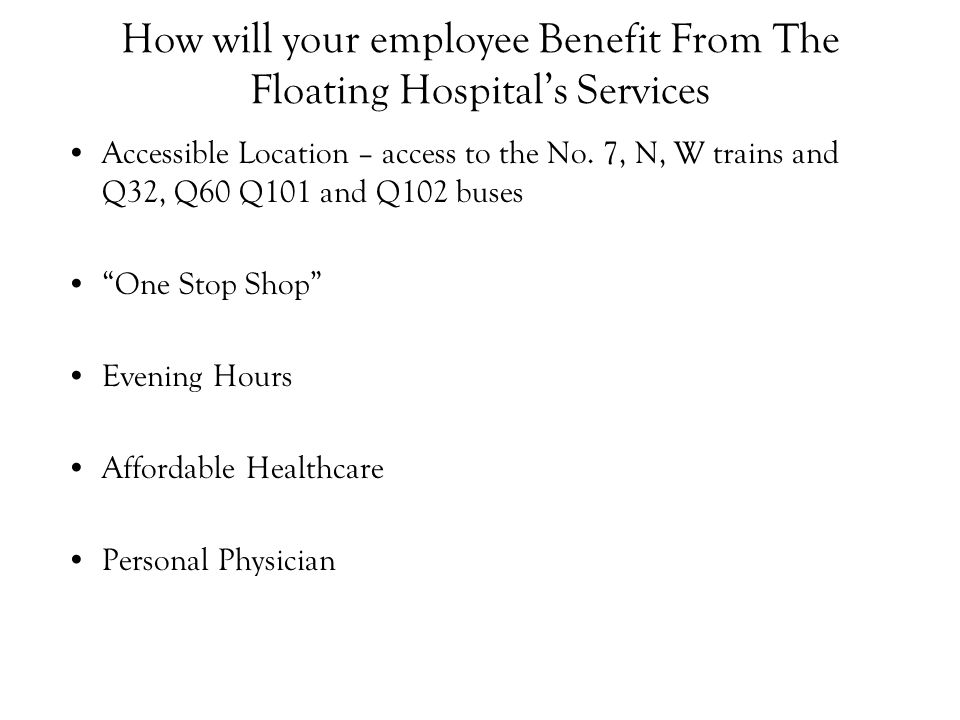 How will your employee Benefit From The Floating Hospitals Services Accessible Location – access to the No.