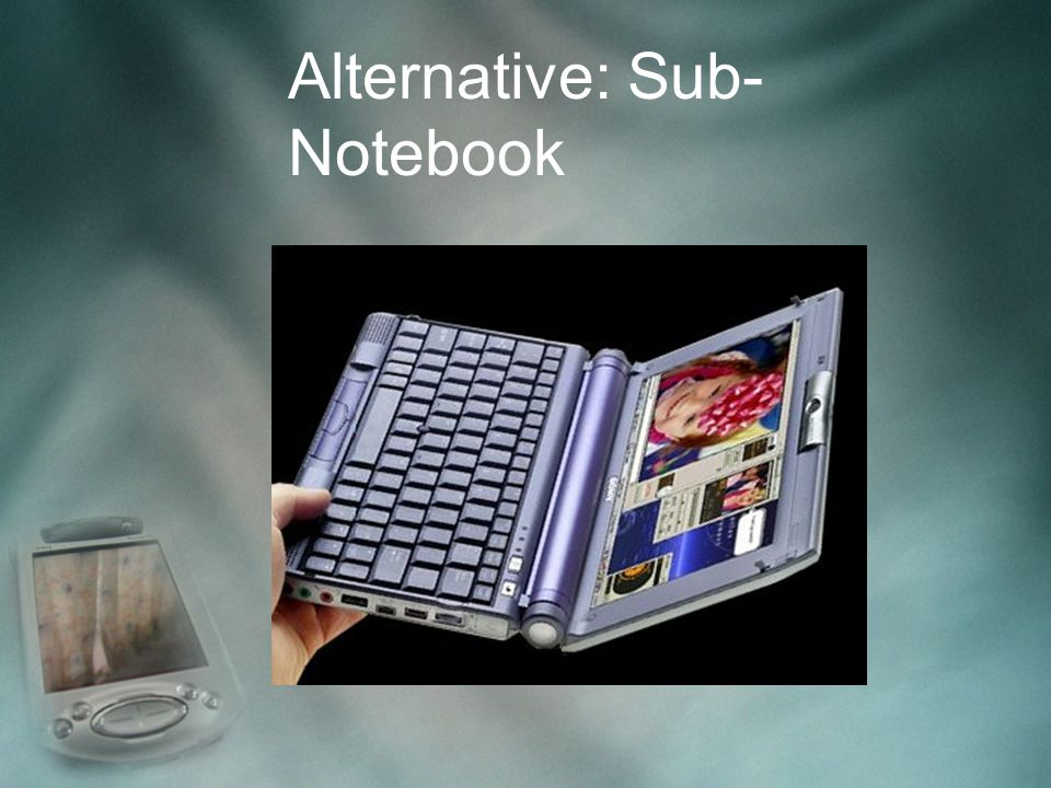 Alternative: Sub- Notebook