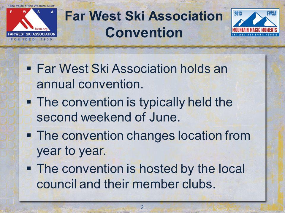 2 Far West Ski Association Convention Far West Ski Association holds an annual convention.