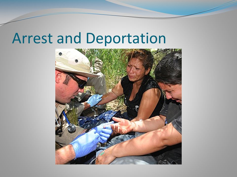 Arrest and Deportation