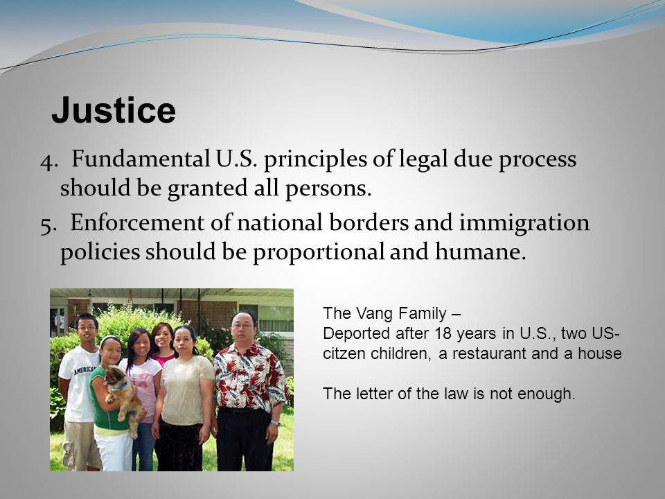 4. Fundamental U.S. principles of legal due process should be granted all persons.