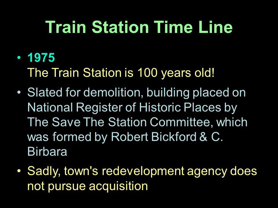 1975 The Train Station is 100 years old.