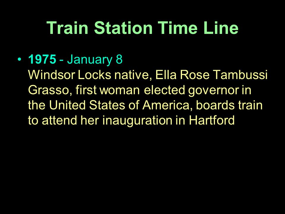 1975 - January 8 Windsor Locks native, Ella Rose Tambussi Grasso, first woman elected governor in the United States of America, boards train to attend her inauguration in Hartford