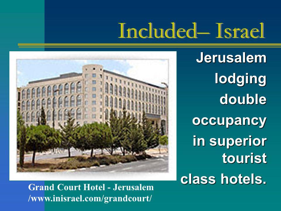 Jerusalem lodging lodgingdoubleoccupancy in superior tourist class hotels.