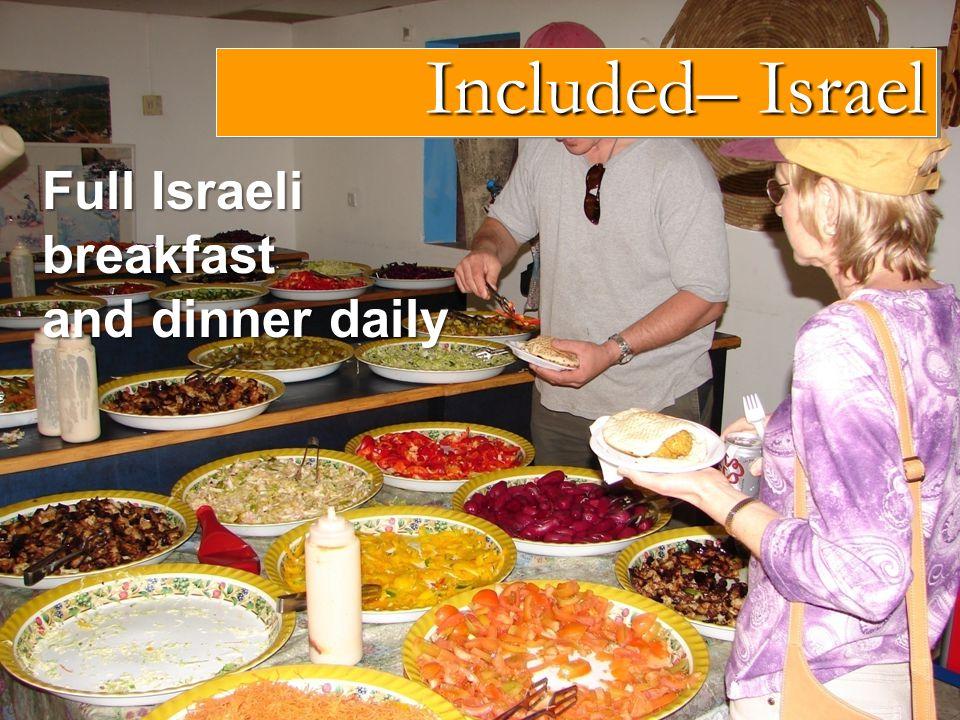 Full Israeli breakfast and dinner daily Included– Israel