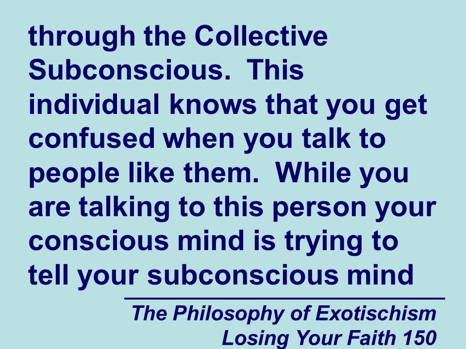 The Philosophy of Exotischism Losing Your Faith 150 through the Collective Subconscious.