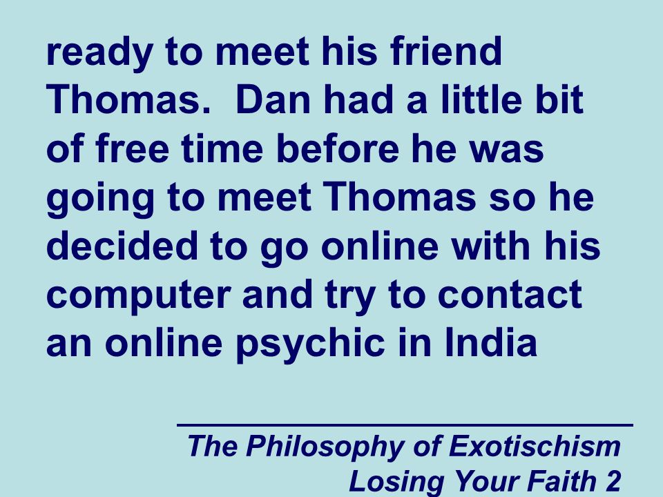 The Philosophy of Exotischism Losing Your Faith 2 ready to meet his friend Thomas.