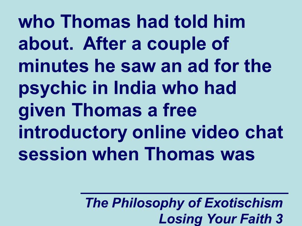The Philosophy of Exotischism Losing Your Faith 3 who Thomas had told him about.