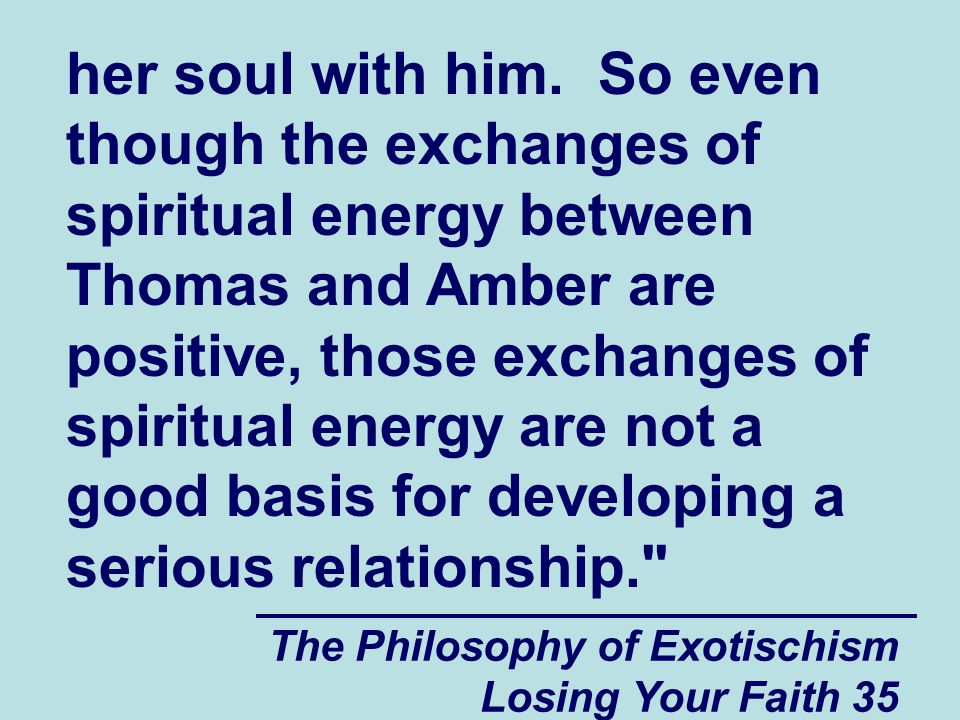The Philosophy of Exotischism Losing Your Faith 35 her soul with him.